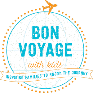 Bon Voyage With Kids | Top Family Travel Ideas, Tips,  and Inspiration