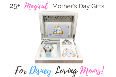 25+ Magical Mother's Day Gifts Disney Fans Will Love!